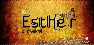Igreja Apostólica Nova Dimensão apresenta o Musical A Rainha Esther